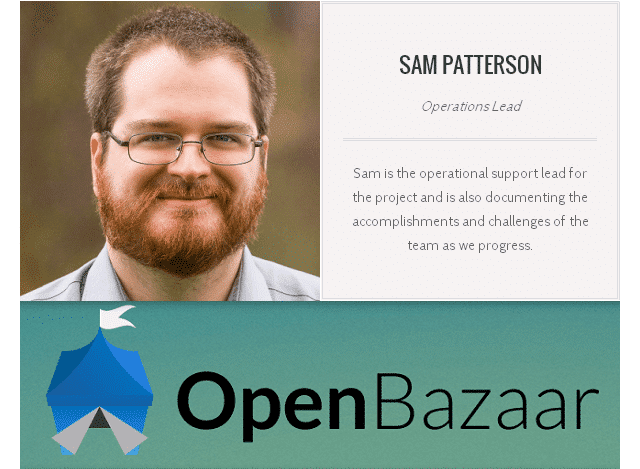 Sam Patterson Operations Lead of Open Bazaar - Coin Brief