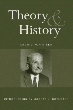 For a brilliant refutation of both historicism and positivism, see Ludwig von Mises' Theory and History.