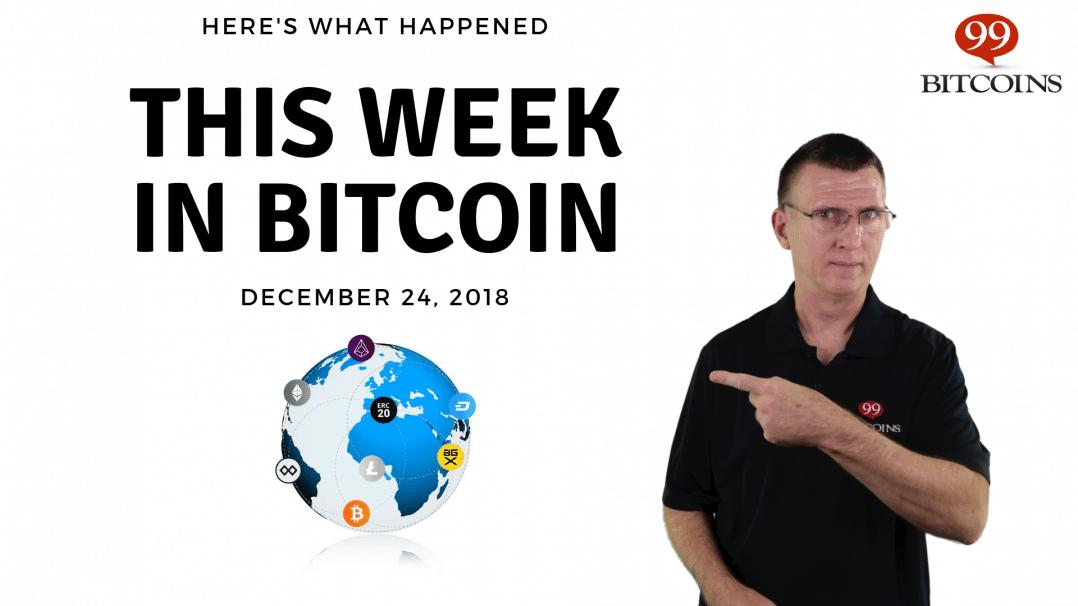 Bitcoin News Summary – December 24, 2018