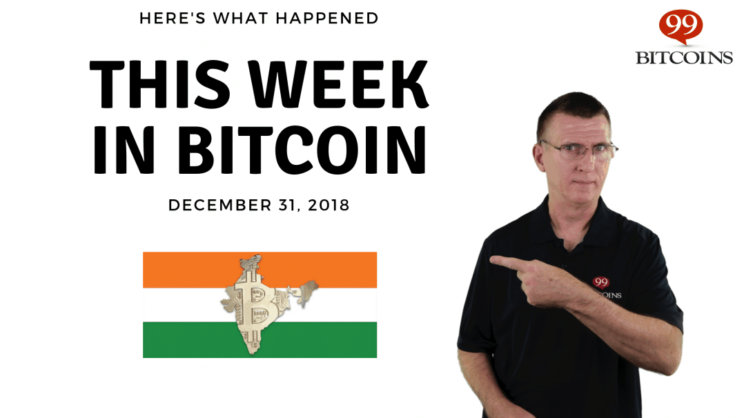 Bitcoin News Summary – December 31, 2018