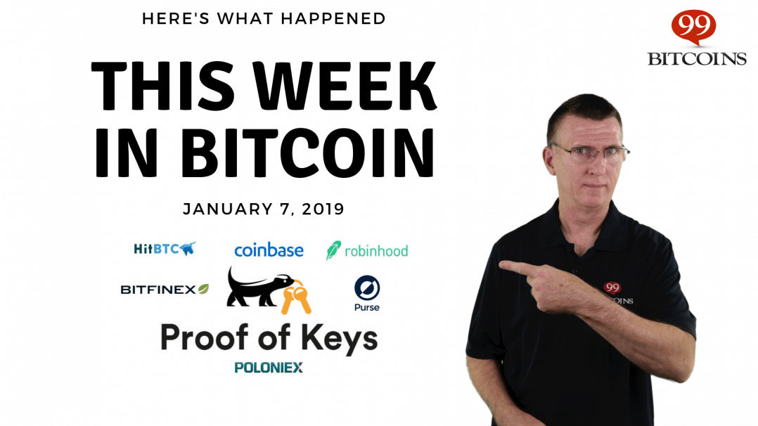 Bitcoin News Summary – January 7, 2019