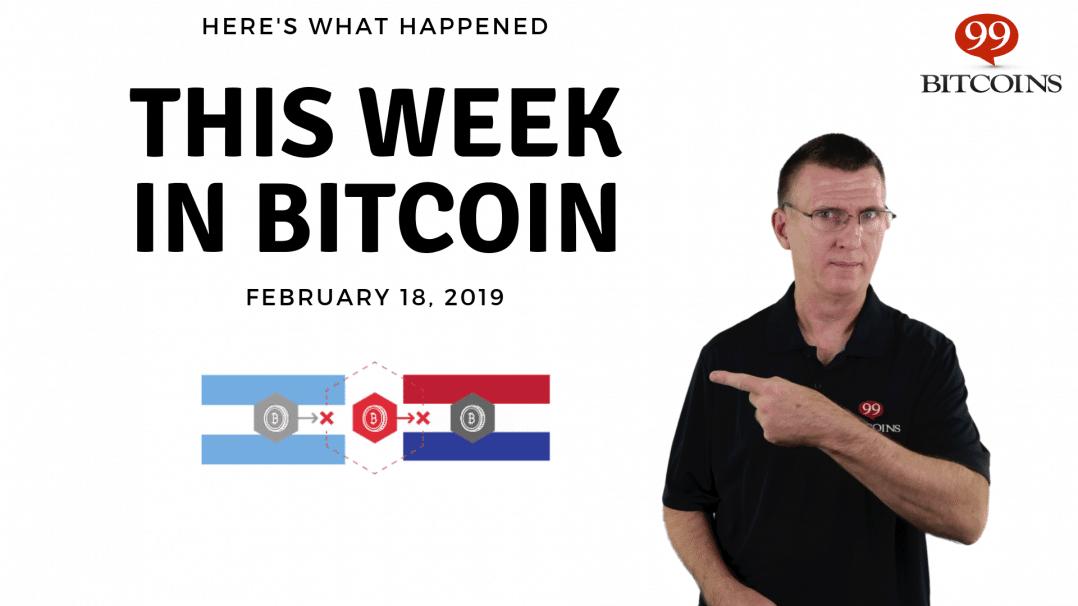 Bitcoin News Summary – February 18, 2019
