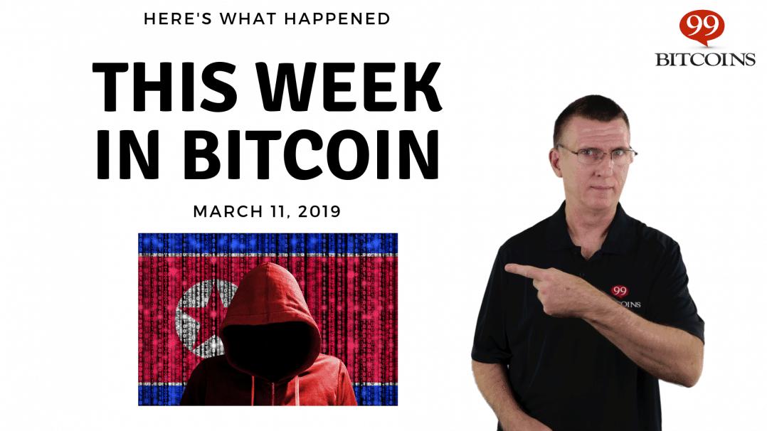 Bitcoin News Summary – March 11, 2019 thumbnail